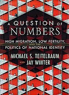 A question of numbers : high migration, low fertility, and the politics of national identity