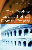 The decline and fall of the Roman Empire, and other selected writings