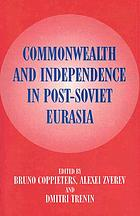 Commonwealth and independence in post-Soviet Eurasia