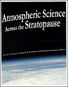 Atmospheric science across the stratopause Atmospheric science across the stratopause Atmospheric science across the stratosphere Atmospheric science across the stratopause