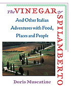 The vinegar of Spilamberto : and other Italian adventures with food, places and people