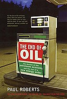 The end of oil : the decline of the petroleum economy and the rise of a new energy order