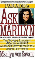 "Ask Marilyn : the best of ""Ask Marilyn"" letters published in Parade magazine from 1986 to 1992 and many more never before published"