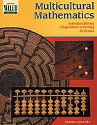 Multicultural mathematics : interdisciplinary cooperative-learning activities