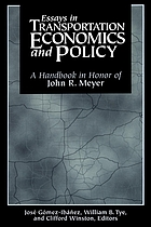 Essays in transportation economics and policy : a handbook in honor of John R. Meyer
