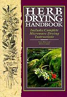 Herb drying handbook : includes complete microwave drying instructions