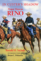 In Custer's shadow : Major Marcus Reno