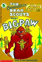 The Berenstain Bear Scouts meet Bigpaw