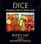 Dice : deception, fate & rotten luck
