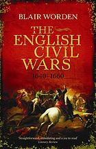 The English Civil Wars, 1640-1660