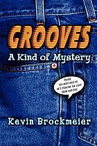 Grooves : a kind of mystery