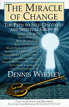 The miracle of change : the path to self-discovery and spiritual growth