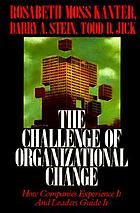 The Challenge of organizational change : how companies experience it and leaders guide it