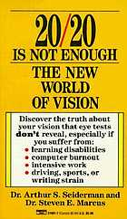 20/20 is not enough : the new world of vision