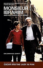 Monsieur Ibrahim and the flowers of the Koran ; &, Oscar and the lady in pink