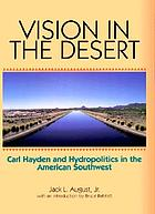 Vision in the desert Carl Hayden and hydropolitics in the American Southwest