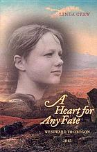 A heart for any fate : westward to Oregon, 1845