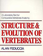 Structure and evolution of vertebrates; a laboratory text for comparative vertebrate anatomy