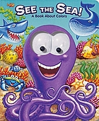 See the sea! : a book about colors