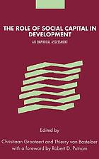 The role of social capital in development : an empirical assessment
