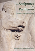 The sculptures of the Parthenon : aesthetics and interpretation