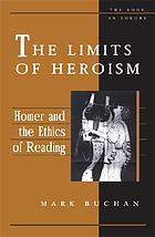 The limits of heroism : Homer and the ethics of reading