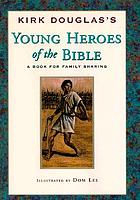 Young heroes of the Bible : a book for family sharing