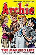 Archie : the married life : two worlds, two loves, two destinies