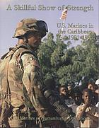 A skillful show of strength : U.S. Marines in the Caribbean, 1991-1996