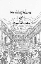 Reminiscences of Felix Mendelssohn-Bartholdy : a social and artistic biography