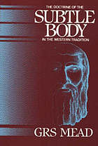 The doctrine of the subtle body in Western tradition; an outline of what the philosophers thought and Christians taught on the subject