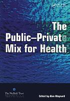 The public-private mix for health : plus ça change, plus c'est la même chose?