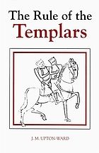 The rule of the Templars the French text of the Rule of the Order of the Knights Templar
