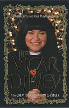 The vicar of Dibley : the great big companion to Dibley