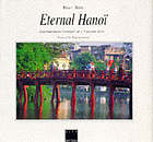 Eternal Hanoi : contemporary portrait of a timeless city