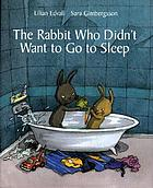 The rabbit who didn't want to go to sleep