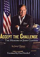Accept the challenge : the memoirs of Jerry Clinton