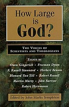 How large is God? : voices of scientists and theologians