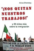 """""""Nos quitan el trabajo!"""" : y 20 mitos más sobre la inmigración"""