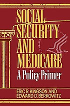 Social security and medicare : a policy primer