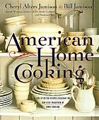 American home cooking : over 300 spirited recipes celebrating our rich tradition of home cooking