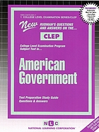 New Rudman's questions and answers on the-- CLEP College Level Examination Program subject test in-- American government : test preparation study guide, questions and answers