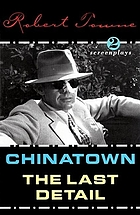 Chinatown ; The last detail : screenplays
