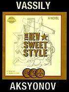 The new sweet style : a novel