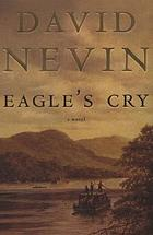 Eagle's cry  : a novel