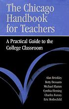 The Chicago handbook for teachers : a practical guide to the college classroom