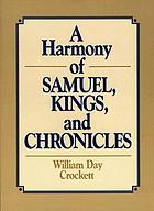 A harmony of the books of Samuel, Kings and Chronicles : the books of the Kings of Judah and Israel