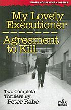 My lovely executioner ; Agreement to kill