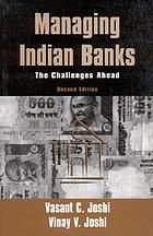 Managing Indian banks : the challenges ahead