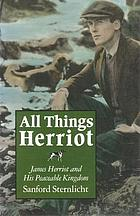 All things Herriot : James Herriot and his peaceable kingdom